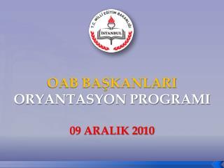 OAB BAŞKANLARI  ORYANTASYON PROGRAMI 09 ARALIK 2010