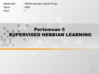 Pertemuan 5   SUPERVISED HEBBIAN LEARNING