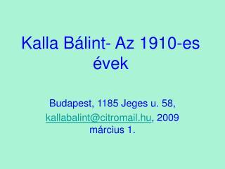 Kalla Bálint- Az 1910-es évek