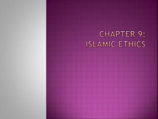 Chapter 9: Islamic Ethics
