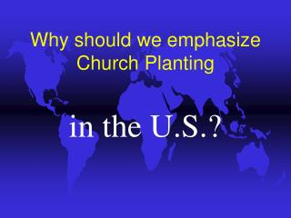 Why should we emphasize Church Planting