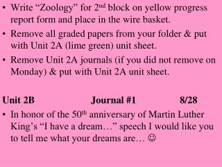 "Write ""Zoology"" for 2 nd  block on yellow progress report form and place in the wire basket."
