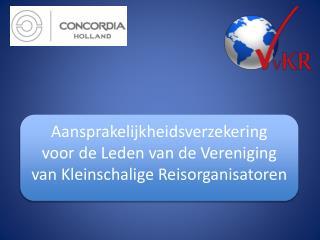 Aansprakelijkheidsverzekering voor de Leden van de Vereniging van Kleinschalige Reisorganisatoren