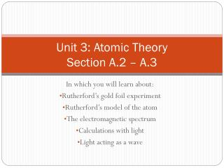 Unit 3: Atomic Theory Section A.2 – A.3