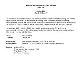 Cellular Basis of Learning and Memory BIPN 148 Spring 2005 March 28-May 27