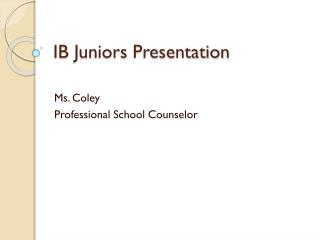 IB Juniors Presentation
