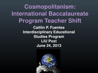 Cosmopolitanism:  International Baccalaureate Program Teacher Shift
