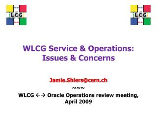 WLCG Service & Operations: Issues & Concerns