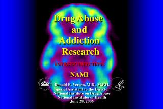 Drug Abuse  and Addiction  Research EMERGING DIRECTIONS NAMI