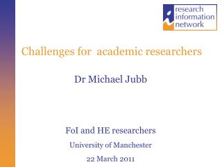 Challenges for  academic researchers