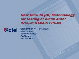 New Burn In (BI) Methodology for testing of blank Actel 0.15  m RTAX-S FPGAs