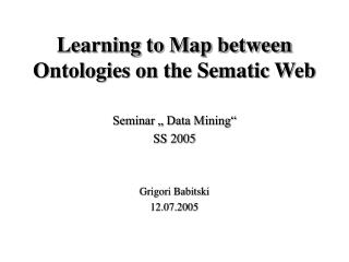 Learning to Map between Ontologies on the Sematic Web