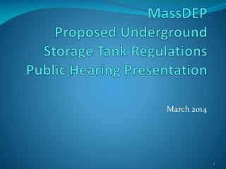 MassDEP  Proposed Underground Storage Tank Regulations Public Hearing Presentation