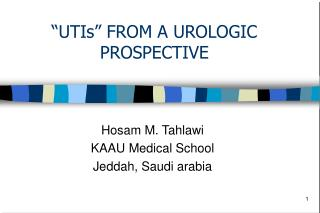 """UTIs"" FROM A UROLOGIC PROSPECTIVE"