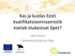 Kas ja kuidas Eesti kvalifikatsiooniraamistik toetab elukestvat õpet?
