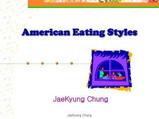 American Eating Styles