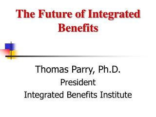 The Future of Integrated Benefits