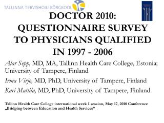 D OCTOR  2010: Q UESTIONNAIRE SURVEY TO PHYSICIANS QUALIFIED IN  1997 - 2006