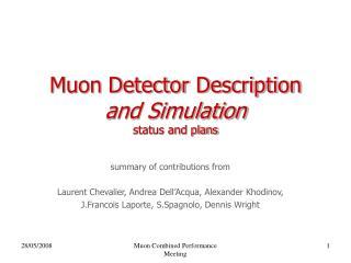Muon Detector Description and Simulation status and plans