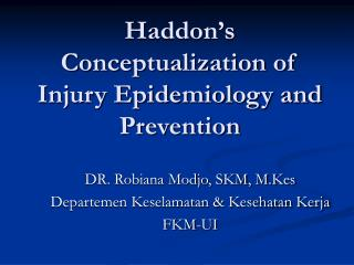 Haddon's Conceptualization of Injury Epidemiology and Prevention