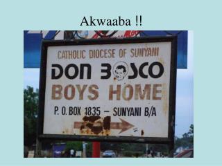Akwaaba  !!