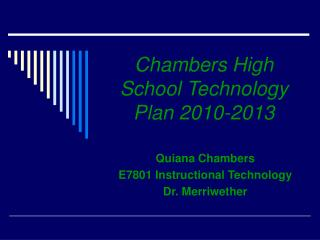 Chambers High School Technology Plan 2010-2013