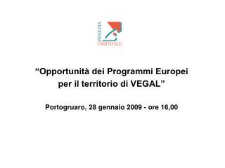 """""""Opportunità dei Programmi Europei per il territorio di VEGAL"""""""