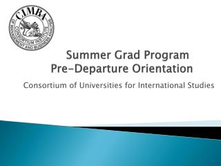Summer Grad Program		 Pre-Departure  Orientation