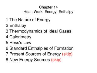 Chapter 14 Heat, Work, Energy, Enthalpy