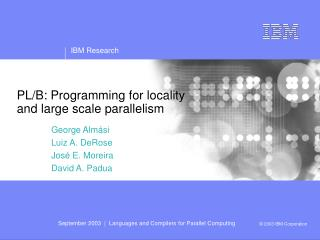 PL/B: Programming for locality  and large scale parallelism
