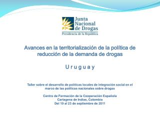Avances en la territorializaci�n de la pol�tica de reducci�n de la demanda de drogas