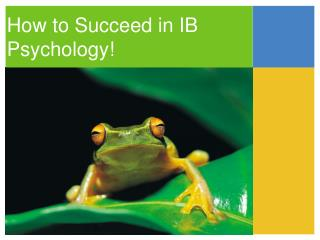How to Succeed in IB Psychology!