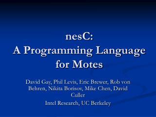 NesC: A Programming Language for Motes