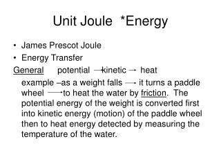 Unit Joule  *Energy