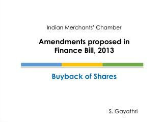 Indian Merchants' Chamber Amendments proposed in  Finance Bill, 2013 Buyback of Shares