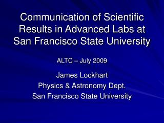 James Lockhart Physics & Astronomy Dept. San Francisco State University