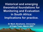 Historical and emerging theoretical foundations for Monitoring and Evaluation in South Africa: Implications for practice