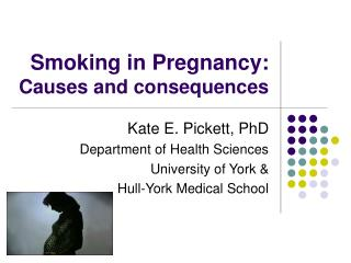 Smoking in Pregnancy: Causes and consequences