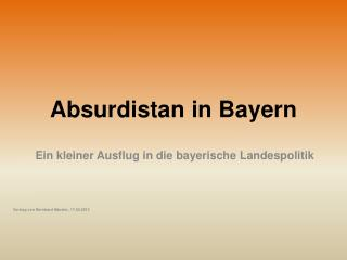 Absurdistan  in Bayern