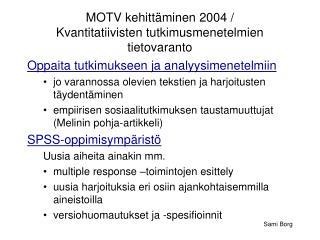 MOTV kehittäminen 2004 / Kvantitatiivisten tutkimusmenetelmien tietovaranto