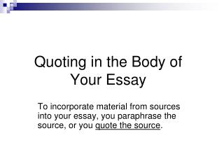 Quoting in the Body of  Your Essay