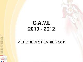C.A.V.L 2010 - 2012