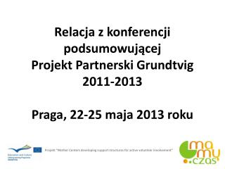 "Projekt  ""Mother Centers developing support structures for active volunteer involvement"""