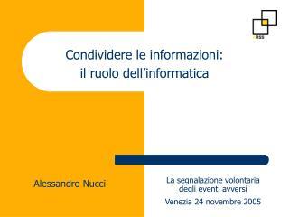 La segnalazione volontaria degli eventi avversi  Venezia 24 novembre 2005