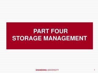 PART FOUR STORAGE MANAGEMENT