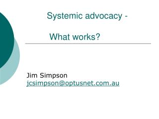 Systemic advocacy -            What works?