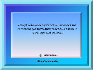 LIGUE O SOM...