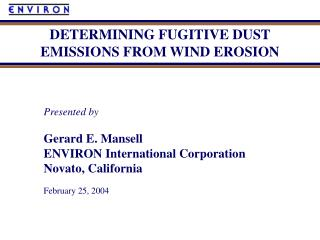 Presented by Gerard E. Mansell ENVIRON International Corporation Novato, California