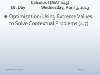 Calculus I (MAT 145) Dr. Day		 Wednes day , April  3,  2013