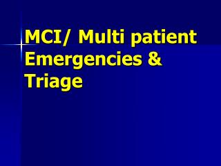 MCI/ Multi patient Emergencies & Triage